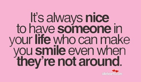 Wise words  Someone who can make you smile even when they   re not    Quotes To Make Someone Smile